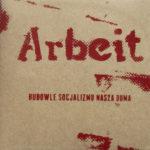 Arbeit - Budowle Socjalizmu Nasza Duma - Redycja cover